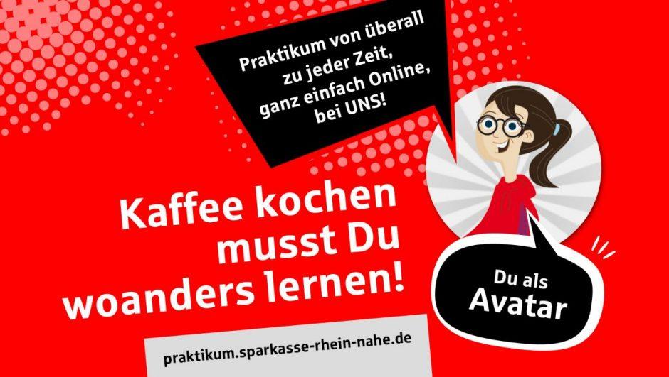 Praktikum von überall, zu jeder Zeit, ganz einfach online – bei der Sparkasse Rhein-Nahe